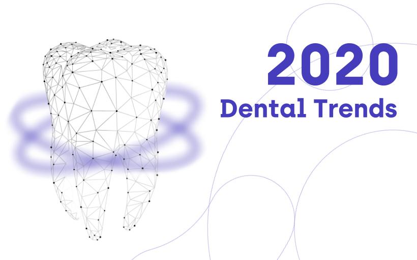 2020 dental trends